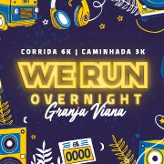 We Run Overnight - Granja Viana